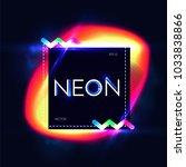abstract trendy shining neon... | Shutterstock .eps vector #1033838866