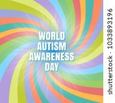 world autism awareness day. the ... | Shutterstock .eps vector #1033893196