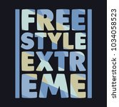 extreme freestyle  t shirt ... | Shutterstock .eps vector #1034058523