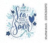 a smooth sea never made a... | Shutterstock .eps vector #1034260693