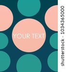 modern abstract circle pattern... | Shutterstock .eps vector #1034365000
