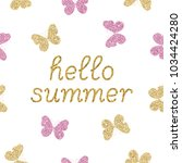 Stock vector gold glittering butterflies on white background and text hello summer glamour concept vector 1034424280