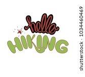 """""""hello hiking"""" hand lettering ...   Shutterstock .eps vector #1034460469"""