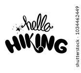 """""""hello hiking"""" hand lettering ...   Shutterstock .eps vector #1034462449"""