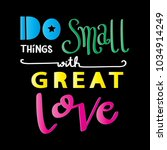 do small things with great love ... | Shutterstock .eps vector #1034914249