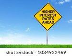 higher interest rate road sign... | Shutterstock . vector #1034922469