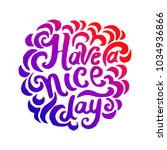 have a nice day hand drown... | Shutterstock .eps vector #1034936866