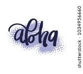 aloha hand lettering greeting... | Shutterstock .eps vector #1034956660