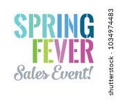 spring fever sales event vector ... | Shutterstock .eps vector #1034974483