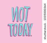 not today   printed tee ... | Shutterstock .eps vector #1035000364