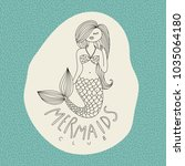 mermaid vector hand drawn... | Shutterstock .eps vector #1035064180