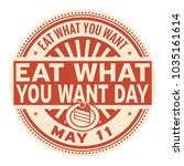eat what you want day  may 11 ... | Shutterstock .eps vector #1035161614