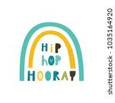 baby print  hip hop hooray.... | Shutterstock .eps vector #1035164920
