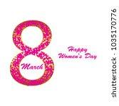 march 8 is a women's day  happy ... | Shutterstock .eps vector #1035170776