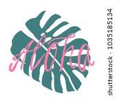 hand drawn brush aloha saying... | Shutterstock .eps vector #1035185134