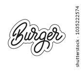 burger. burger lettering.... | Shutterstock .eps vector #1035222574