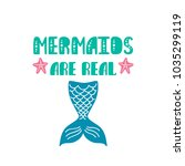 mermaids are real. inspiration... | Shutterstock .eps vector #1035299119