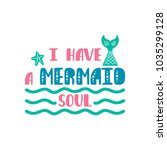 i have a mermaid soul....   Shutterstock .eps vector #1035299128
