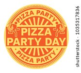 pizza party day  rubber stamp ...   Shutterstock .eps vector #1035317836
