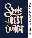 smile is the best outfit... | Shutterstock .eps vector #1035319558