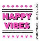 positive slogan. happy vibes.... | Shutterstock .eps vector #1035479659