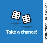 take a chance lucky dice quote... | Shutterstock .eps vector #1035502420