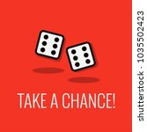 take a chance lucky dice quote... | Shutterstock .eps vector #1035502423
