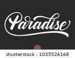 hand drawn lettering paradise.... | Shutterstock .eps vector #1035526168
