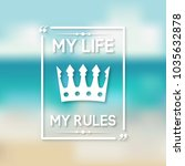 my life my rules inspirational... | Shutterstock .eps vector #1035632878