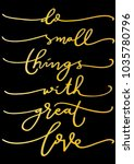 do small things with great love ... | Shutterstock .eps vector #1035780796