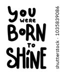 hand lettering you were born to ... | Shutterstock .eps vector #1035839086