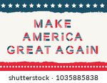 make america great again. quote ... | Shutterstock .eps vector #1035885838