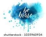 be brave hand lettering phrase... | Shutterstock .eps vector #1035960934