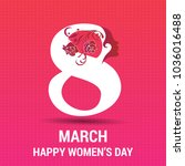 8 march happy women's day card... | Shutterstock .eps vector #1036016488