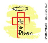 he is risen   motivational... | Shutterstock .eps vector #1036107460
