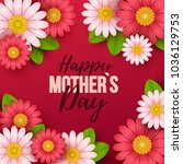 happy mothers day background... | Shutterstock .eps vector #1036129753