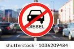 street sign diesel driving ban  ...   Shutterstock . vector #1036209484