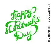 happy st. patricks day lettering | Shutterstock .eps vector #1036220674