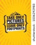 take only pictures. leave only... | Shutterstock .eps vector #1036292983