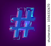 hashtag sign isolated. glitch... | Shutterstock .eps vector #1036332670