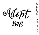 hand drawn adopt me lettering... | Shutterstock .eps vector #1036375933