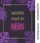 hand drawn summer neon quote... | Shutterstock .eps vector #1036400254