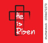 he is risen   motivational... | Shutterstock .eps vector #1036672273