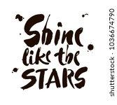 shine like the stars slogan for ... | Shutterstock .eps vector #1036674790