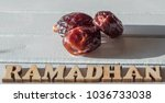 ramadhan text with dates fruit... | Shutterstock . vector #1036733038