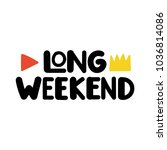 long weekend. vector hand drawn ... | Shutterstock .eps vector #1036814086