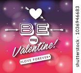 be my valentine love forever... | Shutterstock .eps vector #1036946683