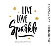 live  love  sparkle. hand drawn ... | Shutterstock .eps vector #1037442076