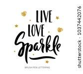 live  love  sparkle. hand drawn ... | Shutterstock .eps vector #1037442076