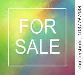 for sale sign in colorful... | Shutterstock . vector #1037797438